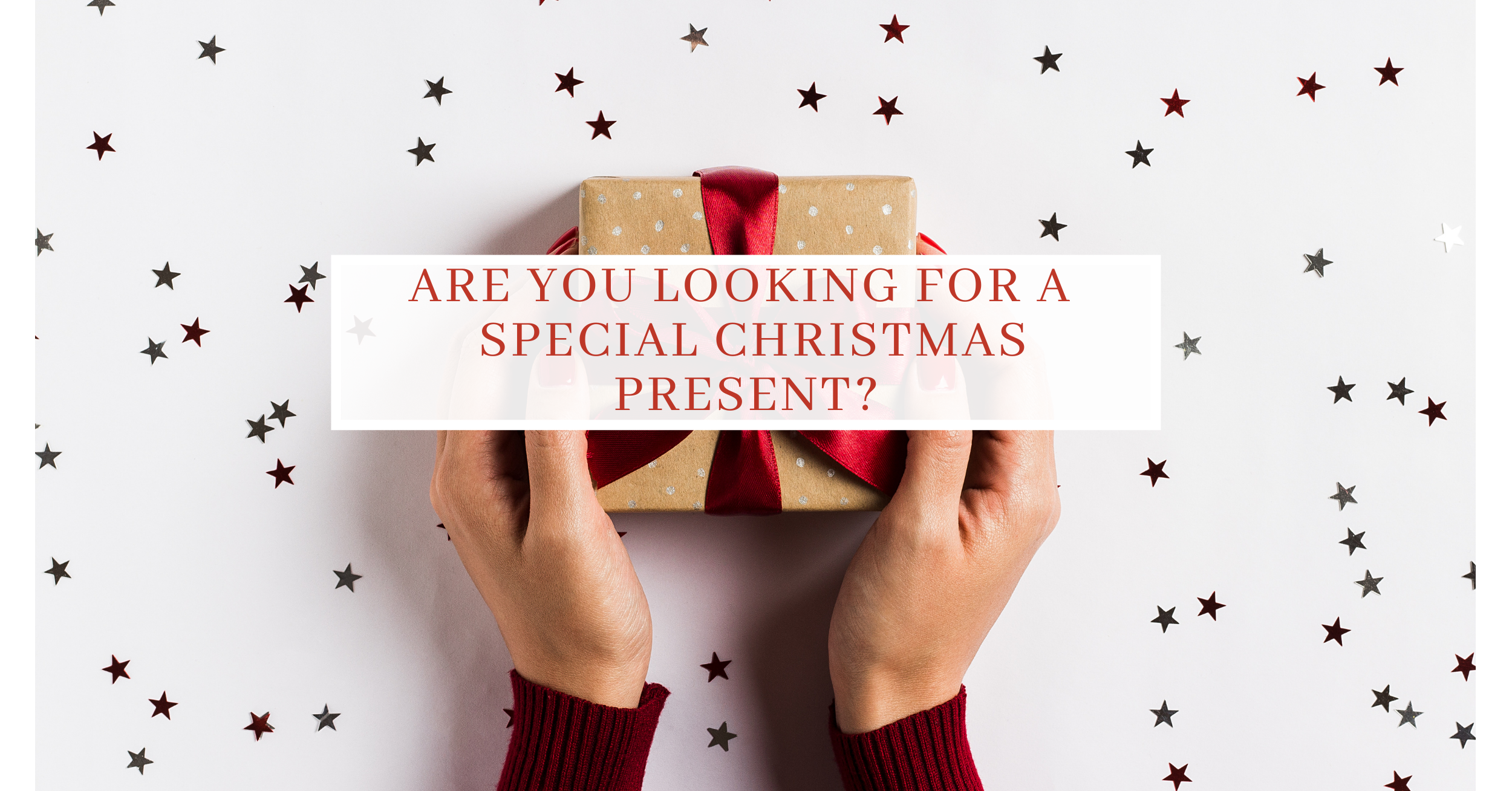 Are you looking for a special Christmas present?
